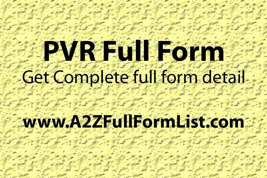 Inox full form, PVR full form in medical, PVR full form in hindi, PVR owner, PVR full form in pharmacology, PVR full form in police, Ajay bijli, PVR meaning,