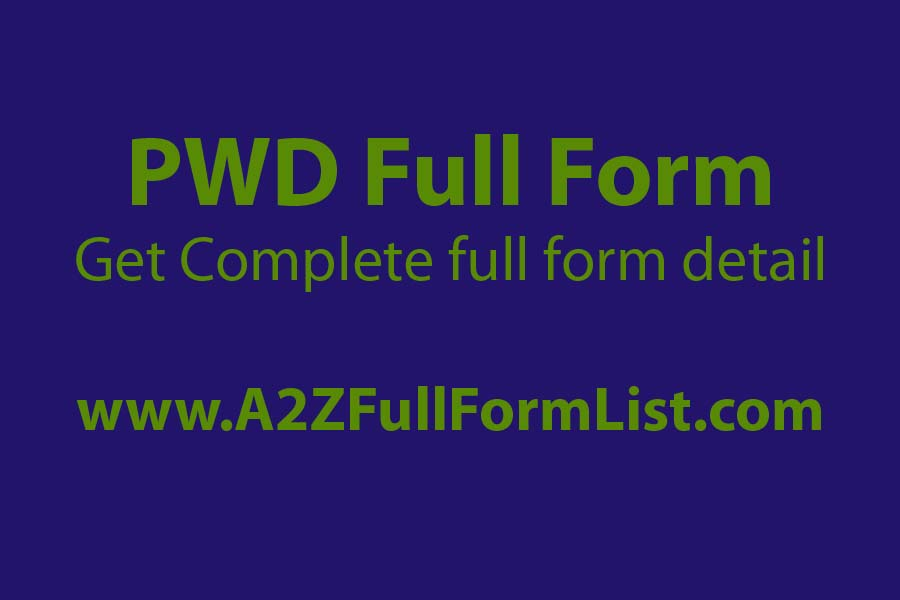 pwd full form in medical, pwd full form in caste, pwd full form in linux, pwd full form in kannada, pwd full form in ignou, cpwd full form, pwd full form in marathi, pwd full form in railway,