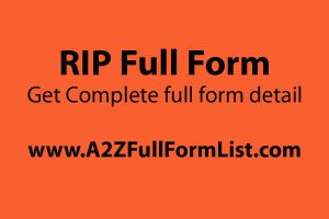 RIP full form meaning, RIP full form for death, RIP full form in marathi, RIP full form in tamil, RIP ka full form, RIP full form in gujarati, RIP meaning, RIP full form in telugu,