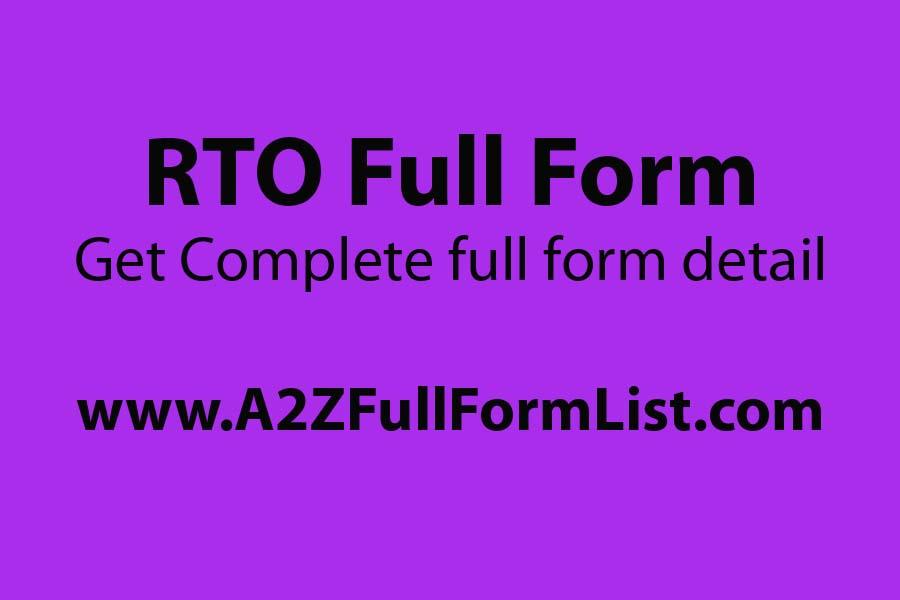 RTO full form in logistics, RTO full form in banking, DTO full form, ARTO full form, RTO full form in bengali, RTO full form in networking, RTO full form in english, RTO full form marathi,