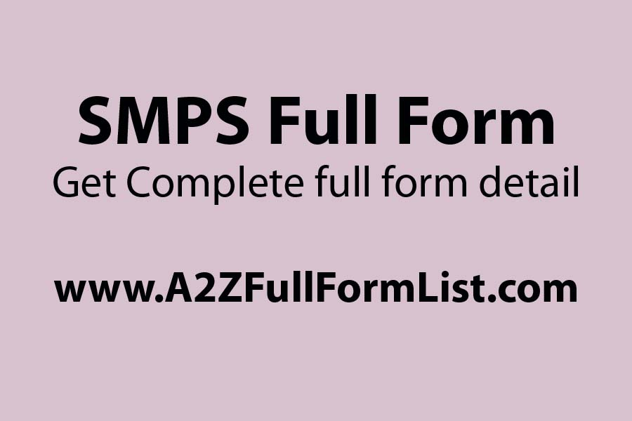 SMPS full form in hindi, SMPS full form in computer price, SMPS working, UPS full form, Types of SMPS, SMPS block diagram, Computer SMPS, SMPS voltage,