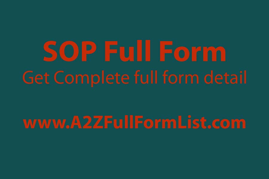 sop full form in safety, sop full form in research, sop full form in pharma, sop full form in medical, sop full form for ms, sop full form for visa, sop meaning, sop full form in retail,