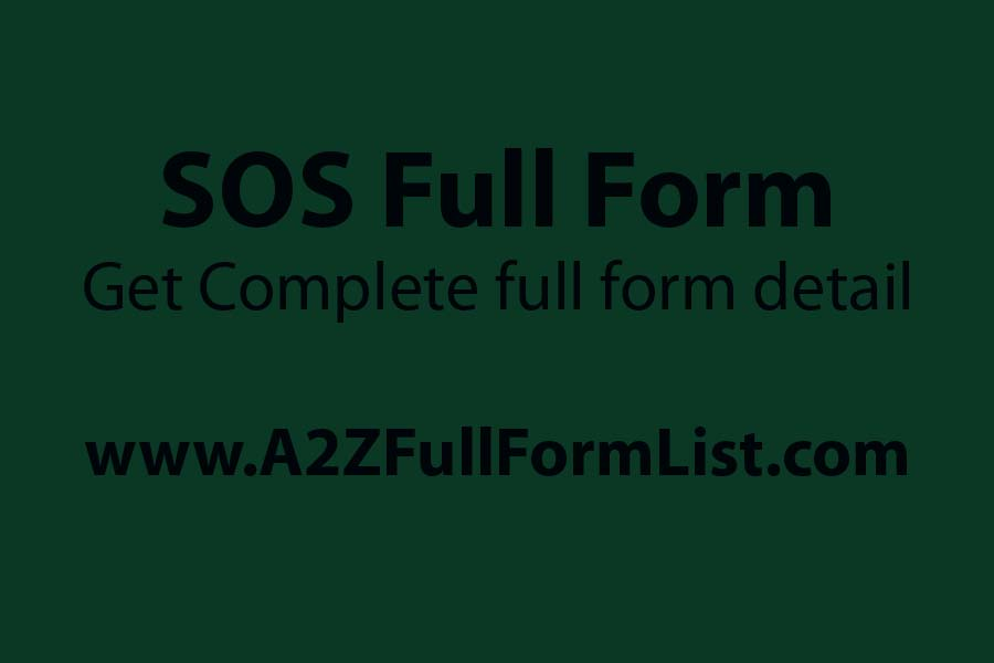 SOS full form in medical, SOS abbreviation, SOS full form in whatsapp, SOS stands for, SOS full form in army, SOS full form in hindi, SOS morse code, full form of SOS school,