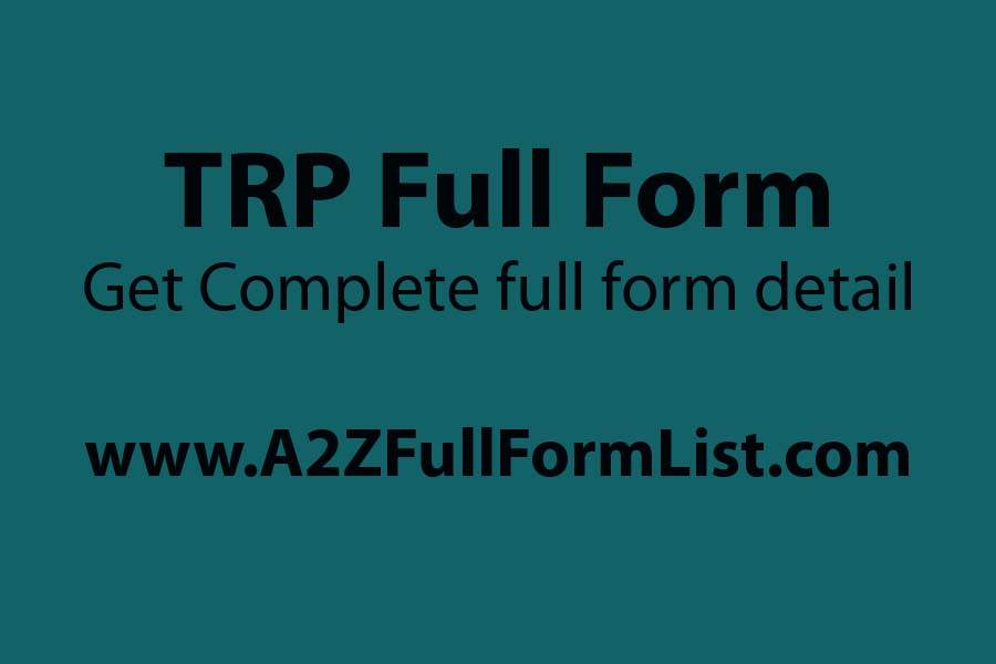 trp full form in medical, trp full form in kannada, trp full form in income tax, trp full form hindi, trp calculator, trp full form in tamil, trp of ramayana, trp india,