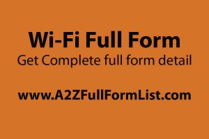 Wi-Fi full form in hindi, Google full form, Wi-Fi full meaning, Internet full form, lifi full form, hotspot full form, Wi-Fi full form pronunciation, Fidelity meaning in Wi-Fi,