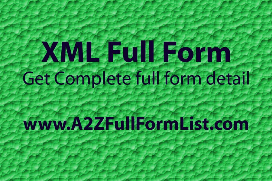 XML Full Form in android, XML full form in hindi, HTML full form, XML full form in income tax, XML tutorial, What is XML used for, XML meaning, PHP full form,