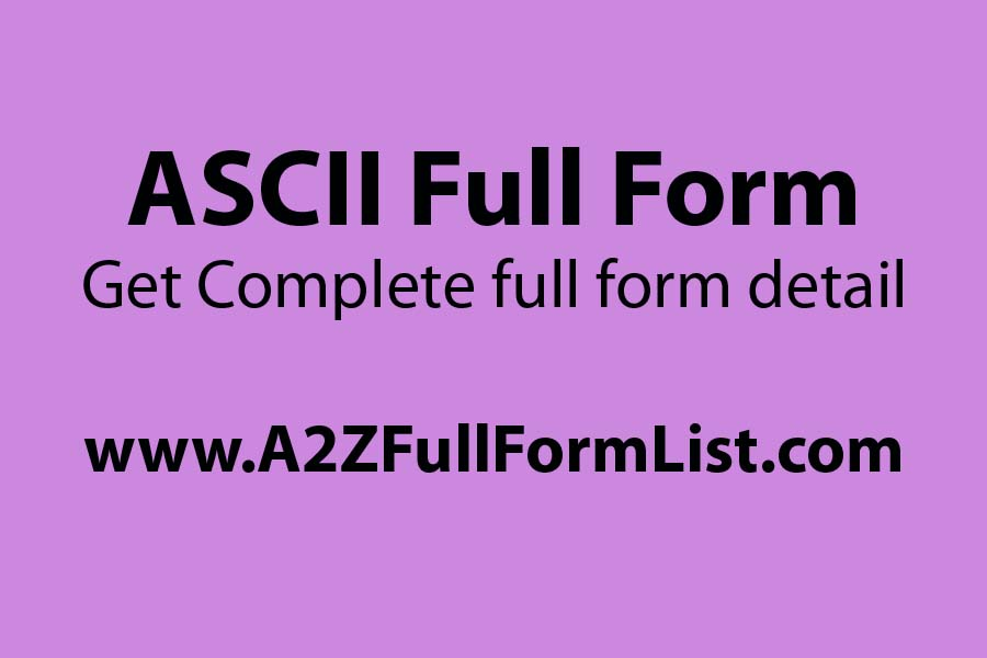 ASCII Full Form in hindi, Unicode full form, ASCII values, ISCII full form, What is ASCII used for, Full form of computer, ASCII alphabet, NON ASCII characters,