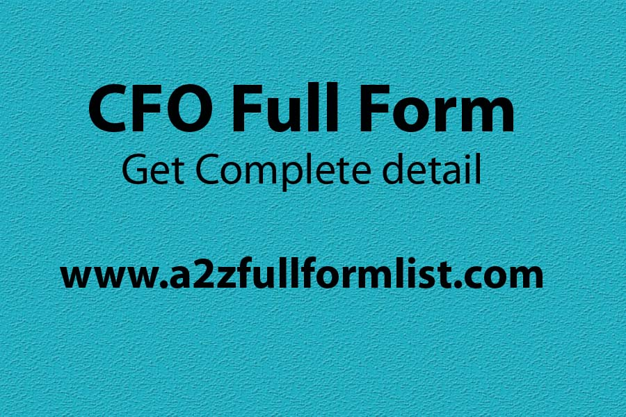 CEO full form, CFO full form salary, COO full form, CFO full form in hindi, Chief financial officer, CFO full form in construction, CFO full form in stock market, CFO full form in environment,