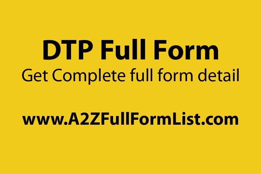 DTP full form in medical,DTP full name in civil engineering,DDTP full name in computer,DTP full name in telugu,DTP software,DTP full form vaccine,DTP work,