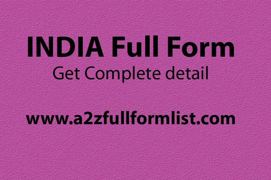 INDIA full form name, Funny full form of INDIA, Pakistan full form, INDIA full form quora, Full form of earth, Full form of INDIAn army, INDIA full meaning,