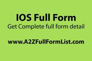 IOS full form in satellite, IOS full form in networking, IOS full form in hindi, IOS full form in computer network, Android full form, IOS full form in medical, IOS full form in c++,