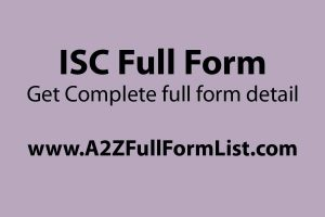 ICSE full form, ISC full name in electrical, CISCE full name, CBSE full name, ISC full name wiki, ISC syllabus, ISC board, ISC full form in TCS,