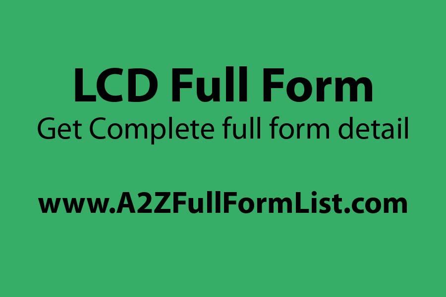 LCD full form in Hindi, LED full name in English, LCD full name in medical, LCD full name in maths, CRT full form, TFT full name, LED full name in Hindi,