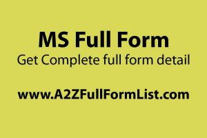 MS full form medical, MS full form in computer network, MS full form in construction, MBBS MS full form, MS full form in hindi, MD full form, MBBS full form, MS full form in petroleum,