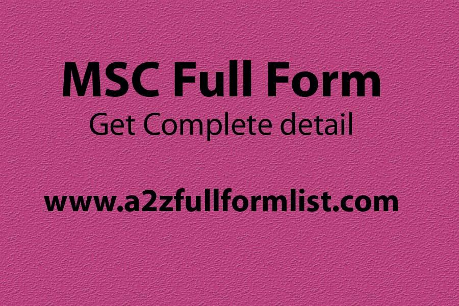MSC full form in networking, BSC full form, MSC full form in hindi, MSC full form in computer, MSC course, MCA full form, MBA full form, M.Sc course details,