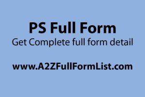 PS full form meaning in hindi, PS full form in medical, PS full form in address, PS full form in automobile, PS i love you meaning, PS full form in bike, PS in formal email, IPS full form,