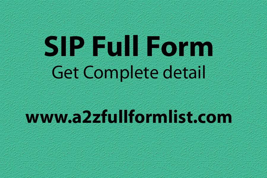 SIP full form in telecom, SIP full name in networking, SIP full name in the computer, SIP full name in banking, SIP calculator,