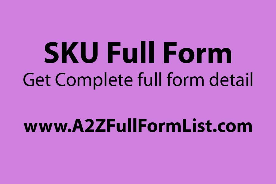 SKU full form in amazon, SKU number example, SKU full form in hindi, SKU full form in sap, SKU generator, SKU list, Seller SKU meaning,