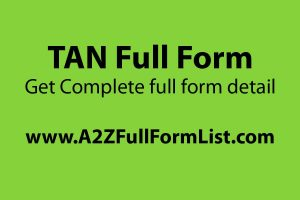 TIN full form, TAN full form in maths, TAN application form, PAN full form, TAN full form in hindi, TAN number list, Full form of TAN in trigonometry, TDS full form,