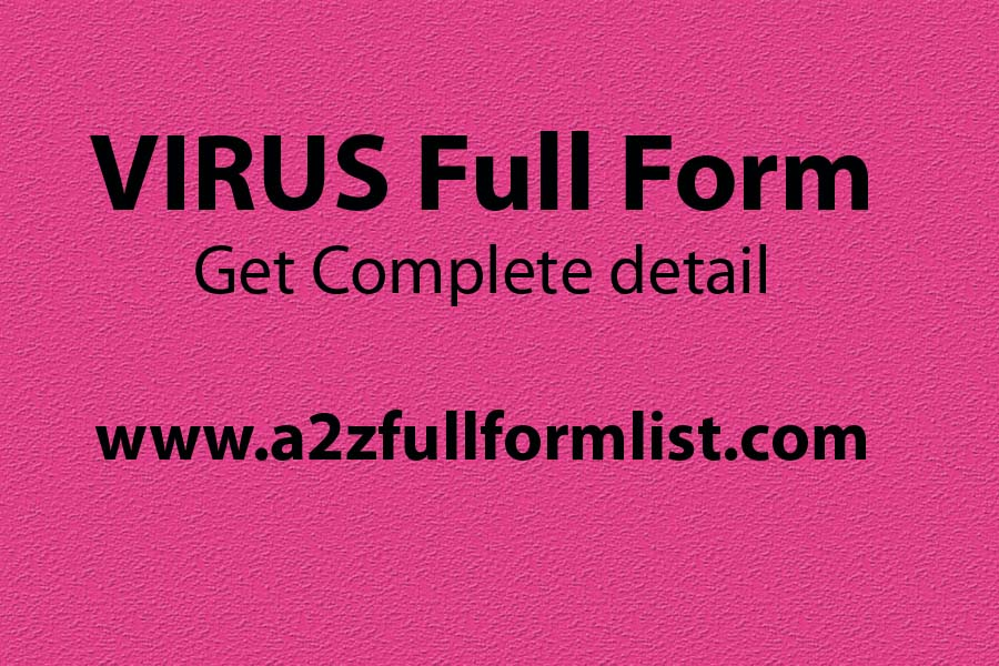 Computer full form, Types of computer virus, Virus full form in hindi, Antivirus full form, Virus stands for, Examples of computer virus, Google full form, Virus full form in medical terms,