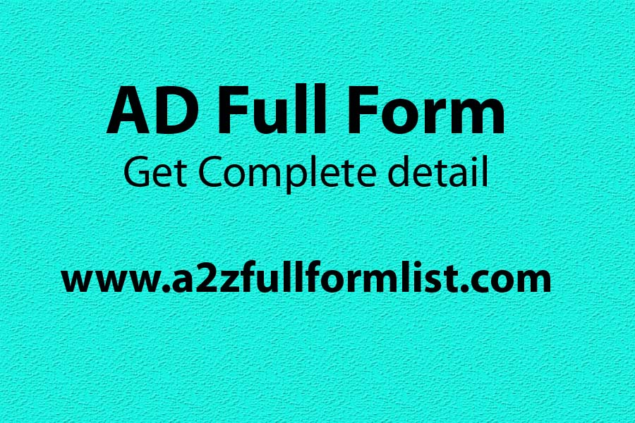 AD full form in computer, AD full form in hindi, AD full form in cricket, AD meaning, BC and AD full form in history, AD full form in law, AD full form in electrical department, AD full form in banking,