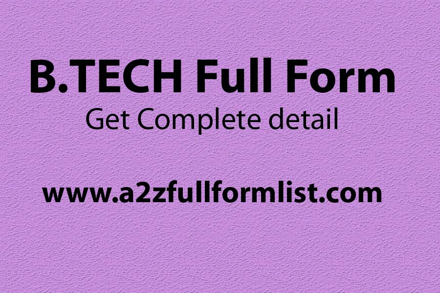 B.tech full form in hindi, M tech full form, Be full form, Eligibility for b.tech after 12th, B tech means, B tech subjects, What is b tech qualification, B tech courses list pdf,