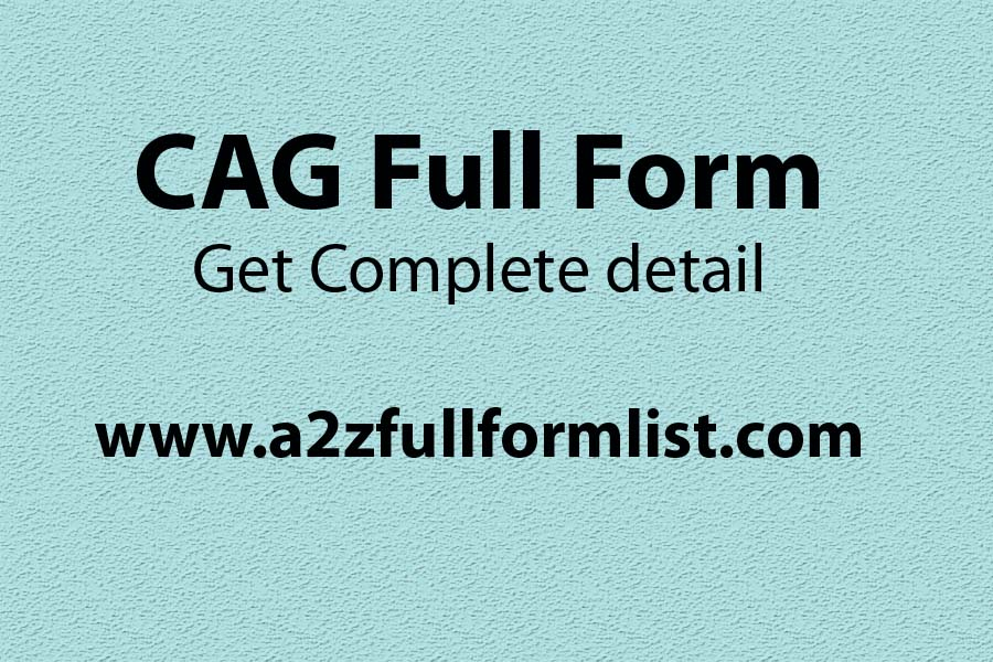 CAG full form in medical term, CAG full form murmu, CAG full form in gujarati, CAG full form in marathi, List of CAG of india, First CAG of india, CAG full form in odia, CGA full form,