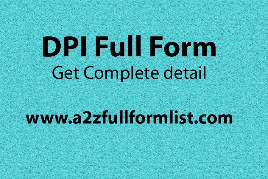 dpi full name in education,dpi full name in printer,dpi full Name in hindi,dpi full Name mouse,dpi full form in banking,dpi chennai full form,