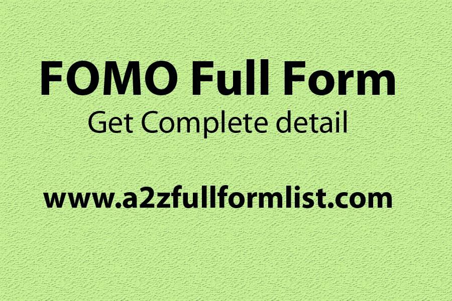 FOMO full form in social media, FOMO full form in stock market, FOMO full form in hindi, JOMO full form, FOMO full form in share market, FOMO in stock market, FOMO in a sentence, JOMO meaning,