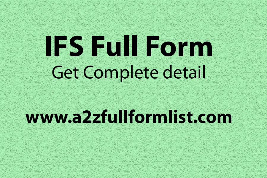 IPS full form, IPS full form, IFS full form in hindi, IRS full form, IFS full form in tamil, IFS officer, IFS salary, IFS eligibility,