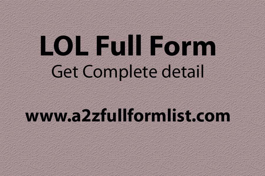 LOL full form meaning in hindi, LOL full form in whatsapp, LOL full form in love, LOL full form in english, LOL full form funny, LMAO full form, LOL meaning, LOL full form in social media,