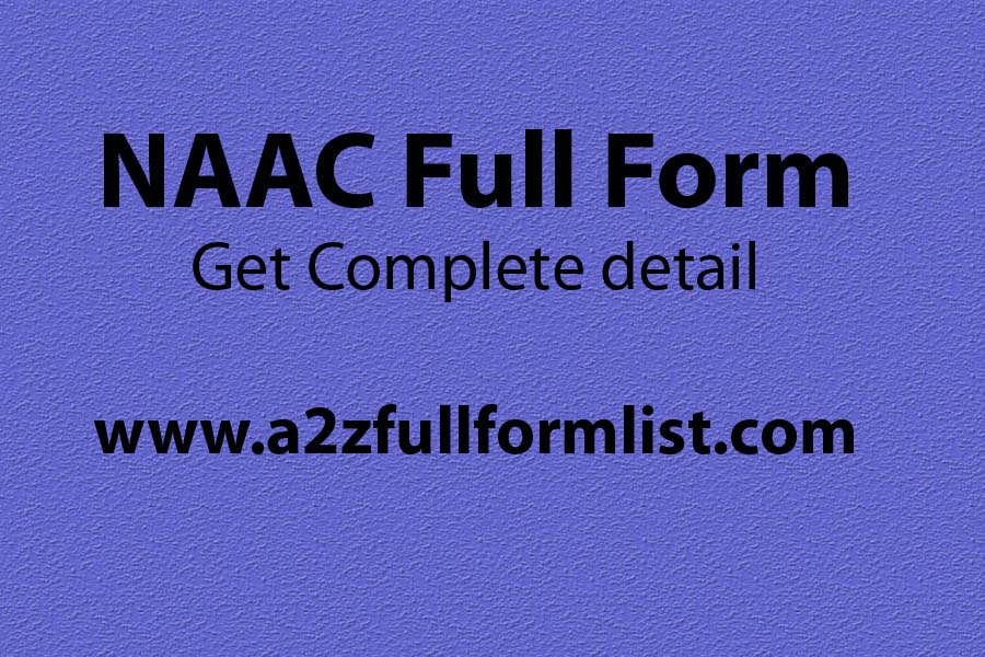 Naac full form in hindi, Naac full form in marathi, Naac criteria, Importance of Naac, Naac chairman, UGC full form, Naac ranking, Naac logo,