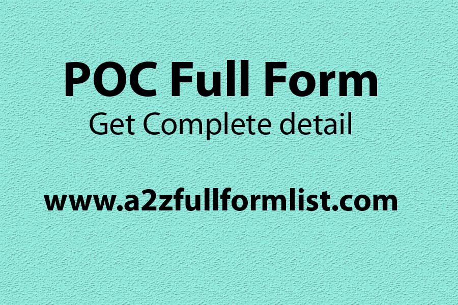 POC full form in hindi, POC full form in medical, POC full form in networking, POC full form in management, POC full form in accounting, POC technology, POC full form point of contact, POC abbreviation,