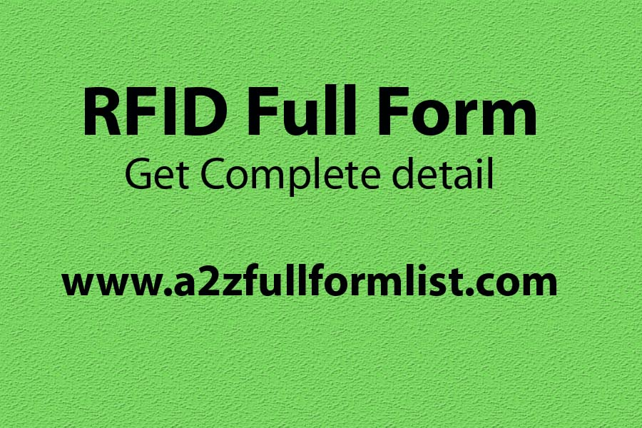 RFID full form in banking, RFID applications, RFID examples, RFID reader, RFID full form in hindi, Types of RFID tags, RFID definition, RFID card,