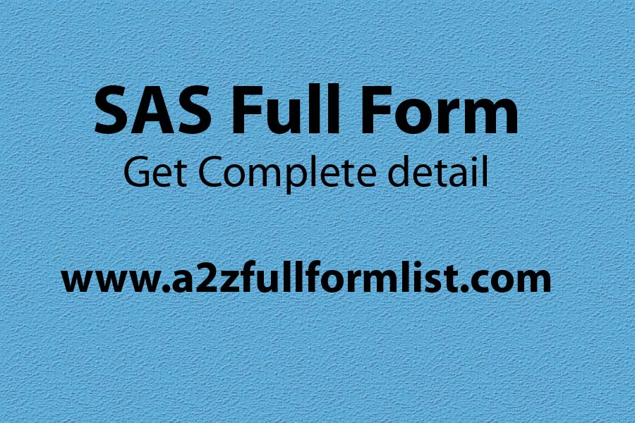 SAS full form in banking, SAS full form in govt job, SAS full form in post office, SAS full form in networking, SAS full form in storage, SAS course, SAS institute, SAS full form in maths,