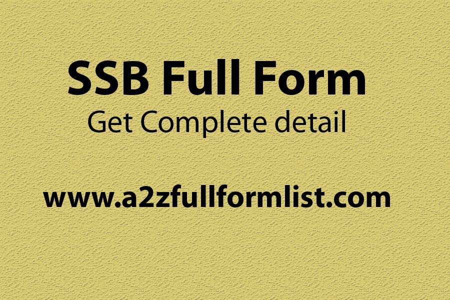 ssb full form in police, ssb full form in hindi, ssb full form in army in hindi, ssb indian army, what is ssb, ssb exam eligibility, ssb interview, cds full form,