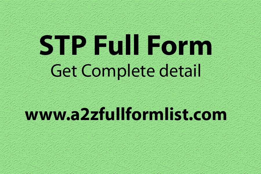 STP full form mutual fund, STP full form marketing, STP full form in networking, STP full form in chemistry, STP full form bank, STP full form in it companies, STP full form in biology, STP full form in physics,