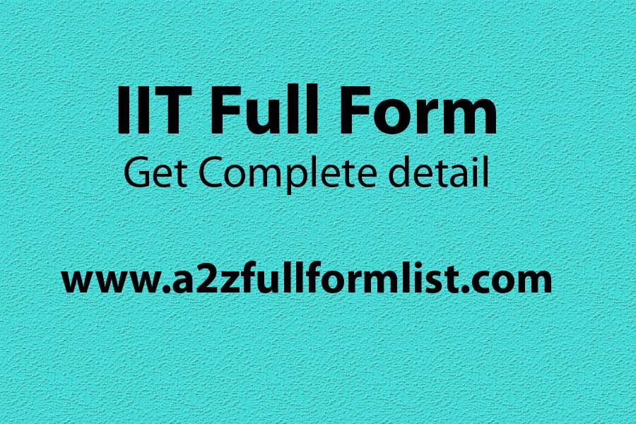 IIT full form in hindi, NIT full form, JEE full form, IIIT full form, IIT full form in telugu, IIT full form in marathi, IIT courses, NIIT full form,