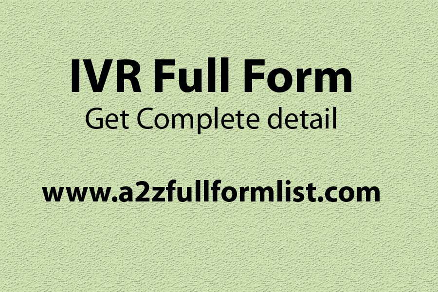 IVR full form in medical, IVR full form in banking, IVR full form in hindi, IVR service provider, IVR means in banking, IVR number, IVR full form in speed post, IVR full form in india post,