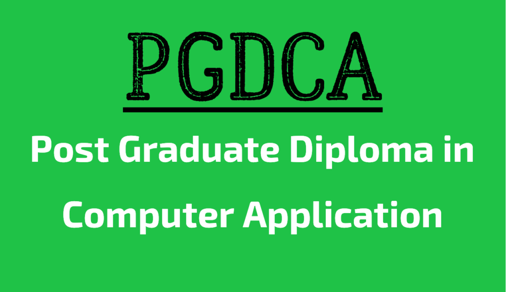 PGDCA full form in hindi, PGDCA course subjects, PGDCA full form jobs,PGDCA course details in hindi,PGDCA course benefits, PGDCA course pdf,