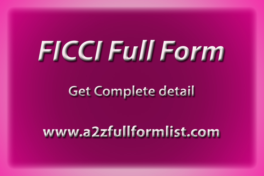 ASSOCHAM full form, FICCI full name in hindi, FICCI president, CII full form, FICCI full name class 10, FICCI president 2020,