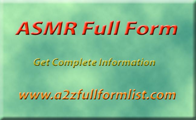 ASMR Full Form