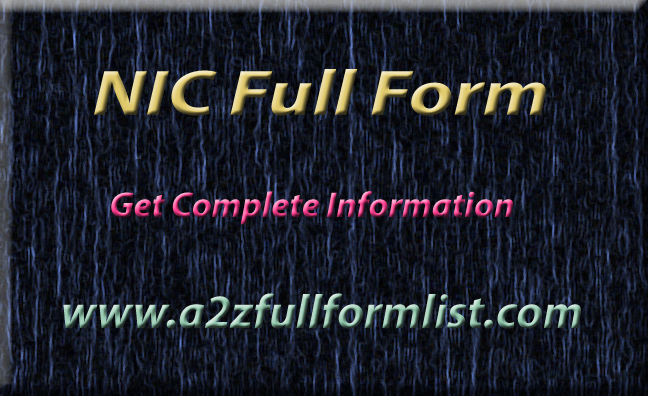 NIC full form in computer, NIC full form in ncc, NIC recruitment, nic.in 2020, NIC full form in resume, NIC ka full form in english, NIC full form in medical, NIC registration,